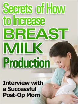 Secrets of How To Increase Breast Milk