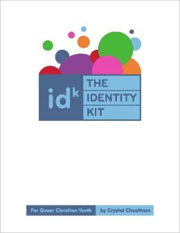 The IDentity Kit: For Queer Christian Youth