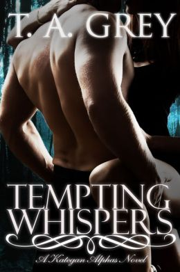 Tempting Whispers: The Kategan Alphas 6 (paranormal erotic romance)