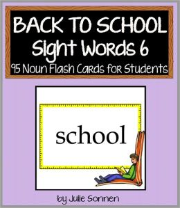 Back to School Sight Words 6 - 95 Noun Flashcards for Students