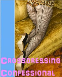 Crossdressing Confessional
