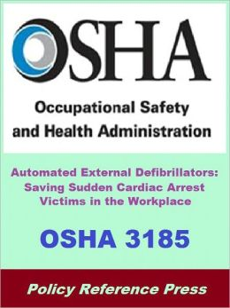 OSHA 3185 - Automated External Defibrillators - Saving Sudden Cardiac Arrest Victims in the Workplace