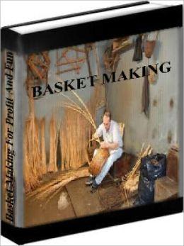 Basket Making - Basket Making For Profit And Fun