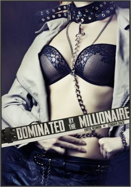 Dominated by the Millionaire (Erotic Reunion, A Novella)