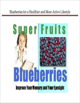 Blueberries For a Healthier and More Active Lifestyle