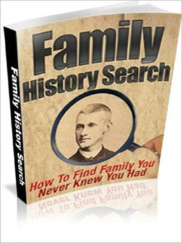 Family History Search (How To Find Family You Never Knew You Had)