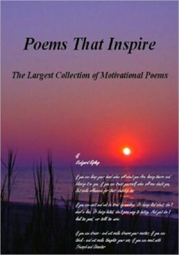 Poems That Insire .. The Largest Collection Of Motivational Poems