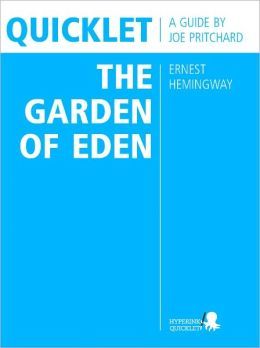 Quicklet on Ernest Hemingway's The Garden of Eden