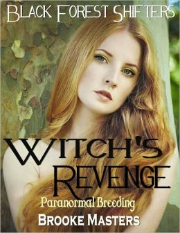 Witch's Revenge: Paranormal Breeding Erotica