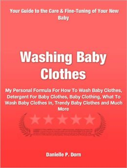 Washing Baby Clothes: My Personal Formula For How To Wash Baby Clothes, Detergent For Baby Clothes, Baby Clothing, What To Wash Baby Clothes In, Trendy Baby Clothes and Much More