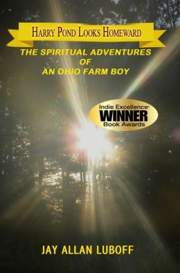 Harry Pond Looks Homeward: The Spiritual Adventures of an Ohio Farm Boy