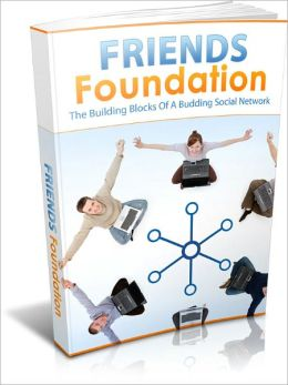 Friends Foundation - The Building Blocks Of A Budding Social Network