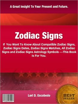 Zodiac Signs: If You Want To Know About Compatible Zodiac Signs, Zodiac Signs Dates, Zodiac Signs Matches, All Zodiac Signs and Zodiac Signs Astrology