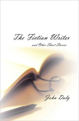 The Fiction Writer (and other short stories)
