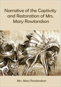 mary rowlandson a narrative of the captivity and restoration essay