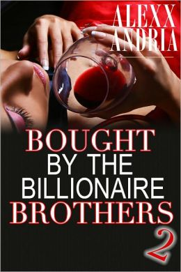 Bought By The Billionaire Brothers 2 (BBW Billionaire Erotica)