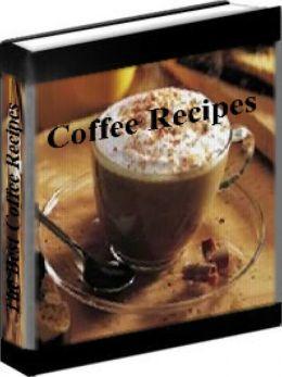 Coffee Recipes - The Best Original Coffee Recipes