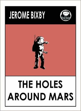 Jerome Bixby's The Holes Around Mars