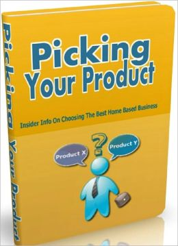 Picking Your Product: Insider info on choosing the best home based business.
