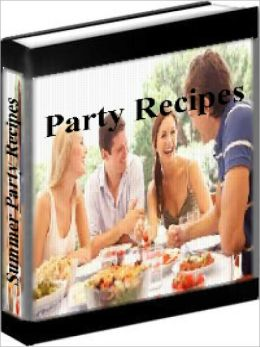 Party Recipes - The Best Summer Party Recipes