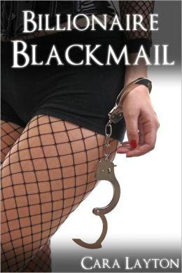 Billionaire Blackmail (BDSM Breeding Erotica)