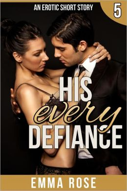 His Every Defiance: The Billionaire's Contract Part 5