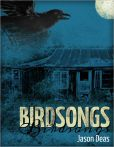 Book Cover Image. Title: Birdsongs, Author: Jason Deas