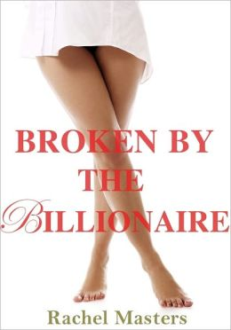 Broken by the Billionaire