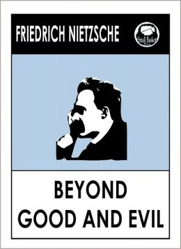Nietztche's Beyond Good and Evil