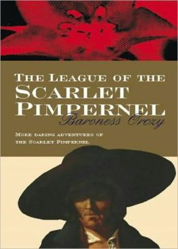 The League of the Scarlet Pimpernel: An Adventure, Mystery/Detective, Short Story Collection Classic By Baroness Emmuska Orczy! AAA+++
