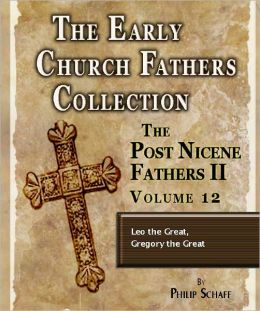 Early Church Fathers - Post Nicene Fathers II - Volume 12 - Leo the Great, Gregory the Great
