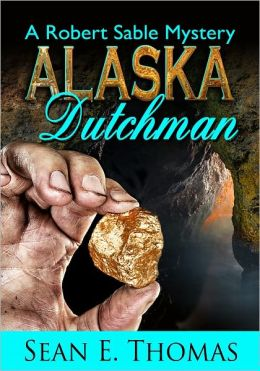 Alaska Dutchman [A Robert Sable Mystery]