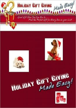 Best Consumer Guides Holiday eBook - Holiday Gift Giving Made Easy - Take The Hassle Out Of Choosing The Perfect Holiday Gift!..