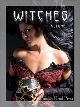 Witches: Images of the Witch, Halloween Horror Photos & Scary Pictures, Vol. 1