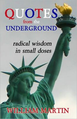 Quotes from the Underground: Radical Wisdom in Small Doses