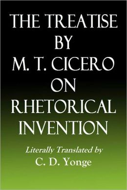THE TREATISE BY M. T. CICERO ON RHETORICAL INVENTION