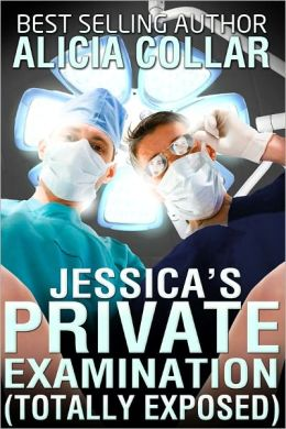 JESSICA'S PRIVATE EXAMINATION (TOTALLY EXPOSED)