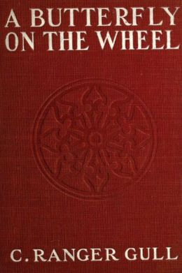 A Butterfly on the Wheel by Cyril Ranger Gull (illustrated)