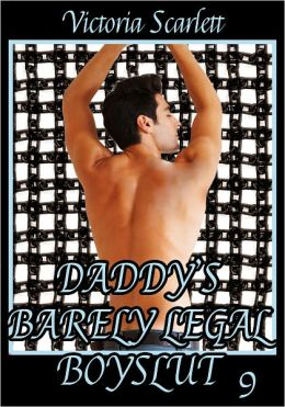 Daddy's Barely Legal Boyslut 9 (Gay Taboo Family Sex Erotica)