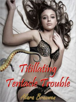 Titillating Tentacle Trouble (Tentacle Sex and Impregnation)
