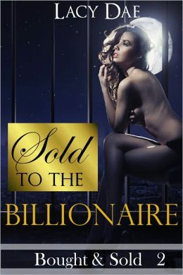Sold to the Billionaire (Erotic Romance)