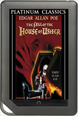 NOOK EDITION - The Fall of the House of Usher (Platinum Classics Series)
