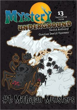 Mystery Underground #1: Michigan Monsters (A Collection of Scary Short Stories)
