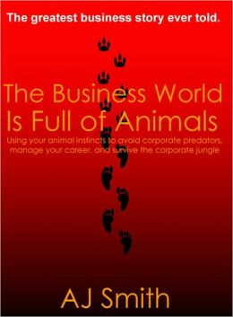Business World is Full of Animals, The