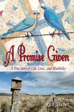 A Promise Given: A True Story of Life, Love and Bluebirds