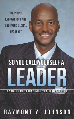 SO YOU CALL YOURSELF A LEADER