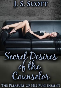 SECRET DESIRES OF THE COUNSELOR (The Pleasure Of His Punishment)