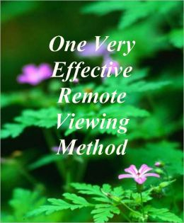 One Very Effective Remote Viewing Method