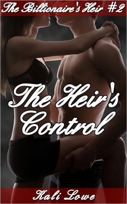 The Heir's Control (billionaire domination)