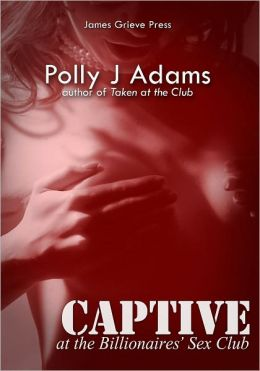 Captive at the Billionaires' Sex Club (billionaire domination and submission erotica)